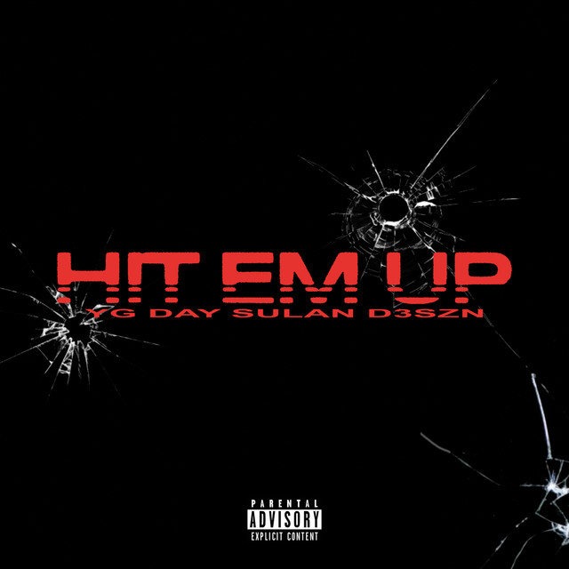 The album cover for Hit Em Up by Day Sulan, D3szn & YG