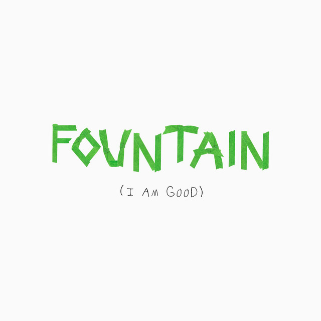 Fountain (I Am Good) [Live]