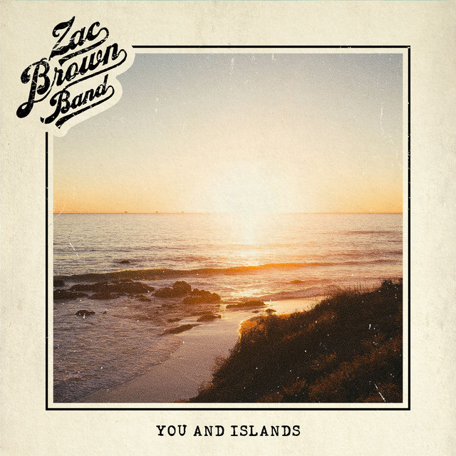The album cover for You and Islands by Zac Brown Band