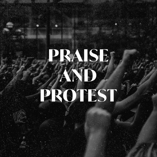Praise and Protest