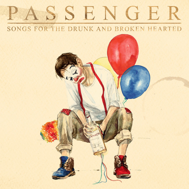 The album cover for Songs for the Drunk and Broken Hearted (Deluxe) by Passenger