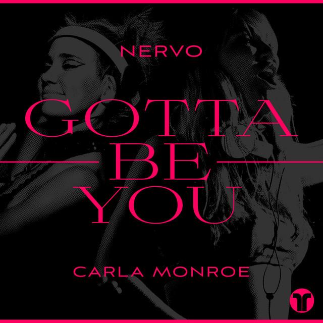 The album cover for Gotta Be You by Carla Monroe & NERVO