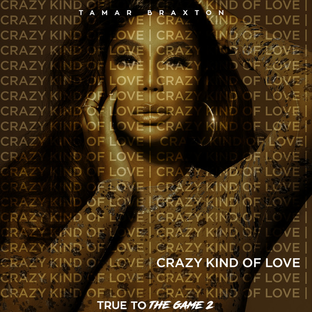 "The album cover for Crazy Kind of Love (From ""True to the Game 2"") by Tamar Braxton"