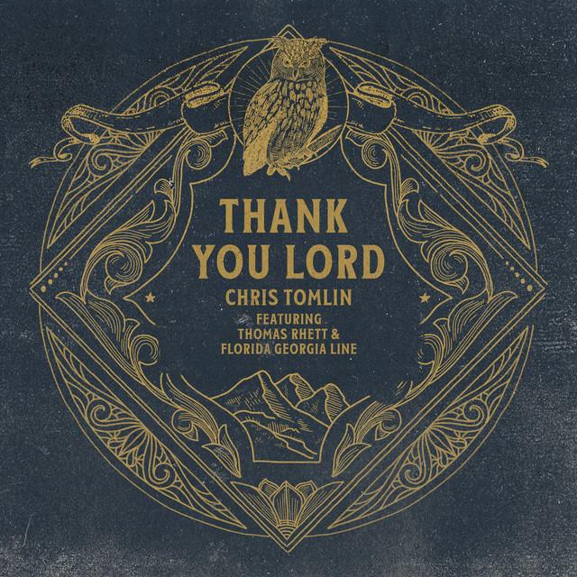 The album cover for Thank You Lord (featuring Thomas Rhett & Florida Georgia Line) by Chris Tomlin