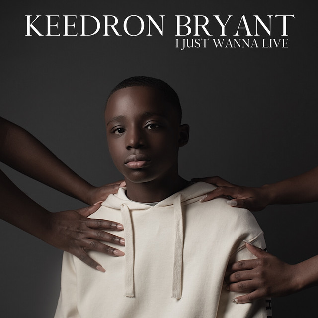 The album cover for I JUST WANNA LIVE by Keedron Bryant