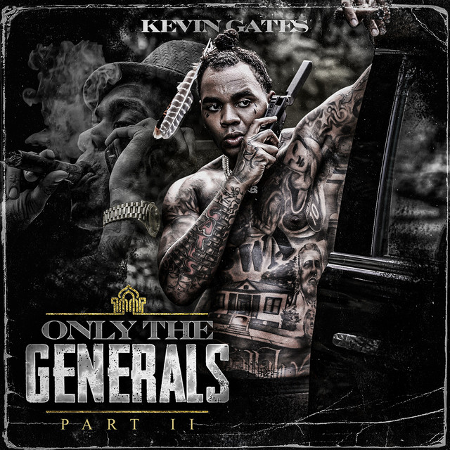 The album cover for Only The Generals Part II by Kevin Gates