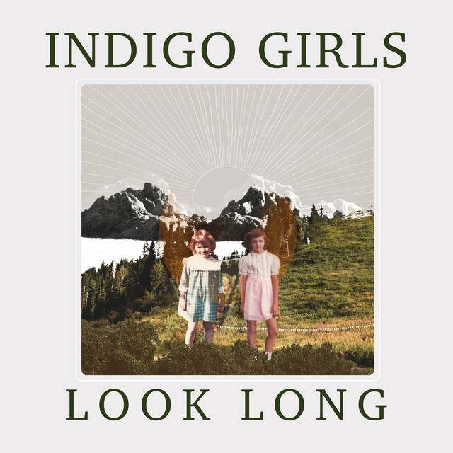 The album cover for Look Long by Indigo Girls