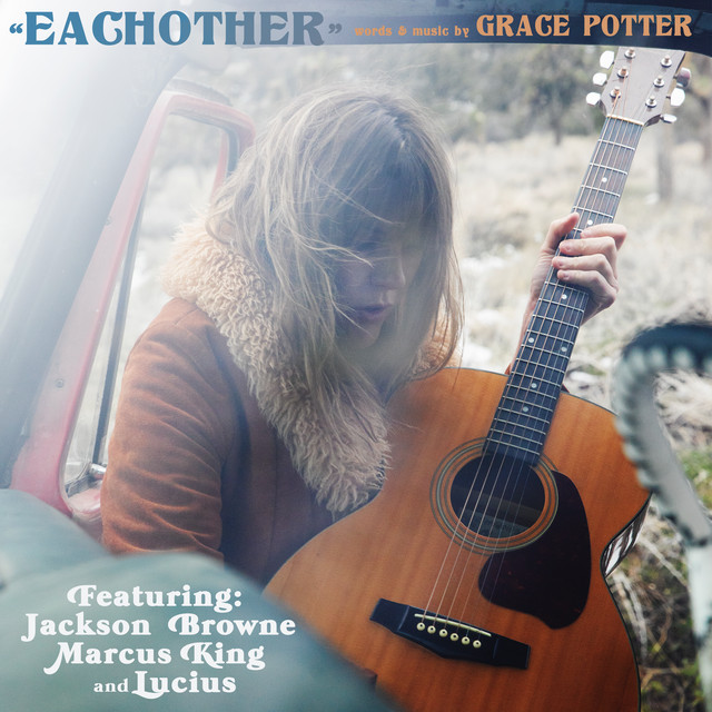 Eachother [Feat. Jackson Browne, Marcus King, & Lucius]