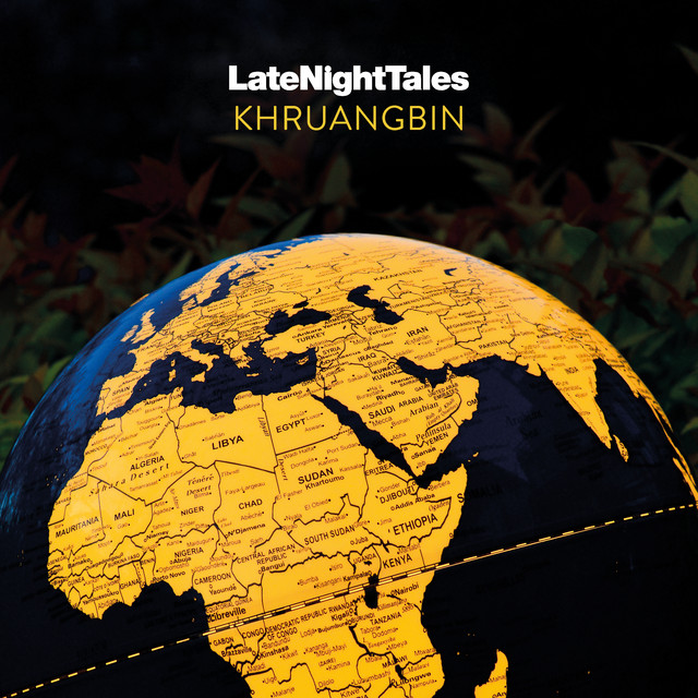 Late Night Tales: Khruangbin (Continuous Mix)