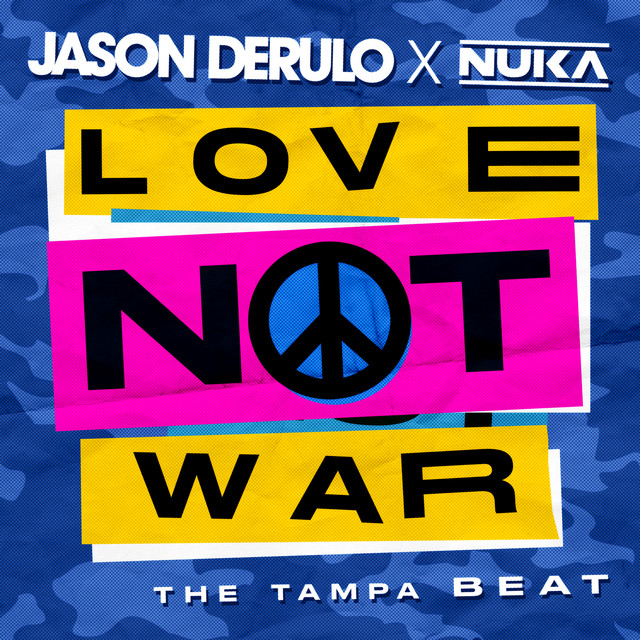 The album cover for Love Not War (The Tampa Beat) by Nuka & Jason Derulo