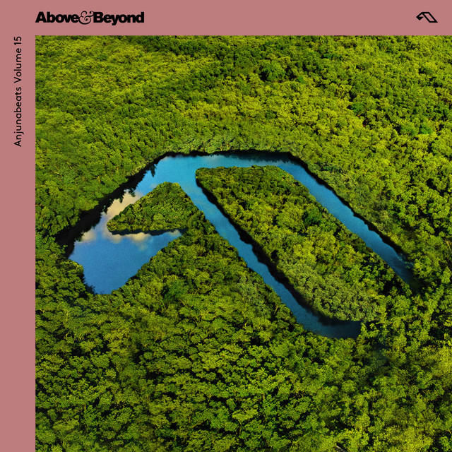 The album cover for Anjunabeats Volume 15 by Anjunabeats & Above & Beyond