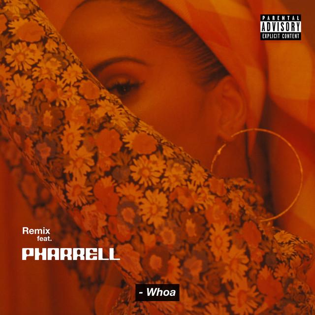 Whoa (feat. Pharrell Williams) [Remix]