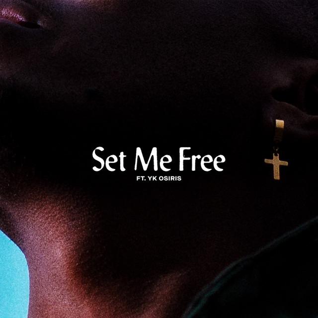 The album cover for Set Me Free by YK Osiris & Lecrae