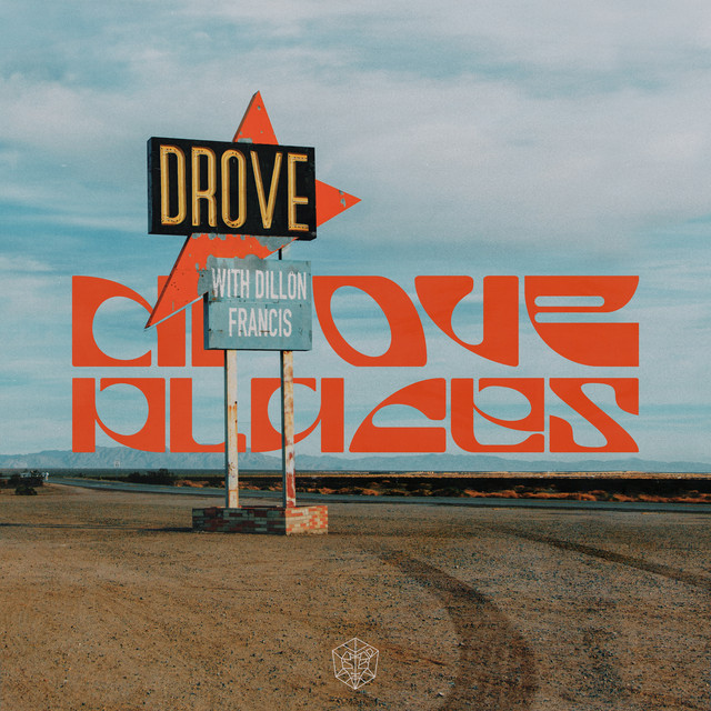 The album cover for Places by Dillon Francis & Drove