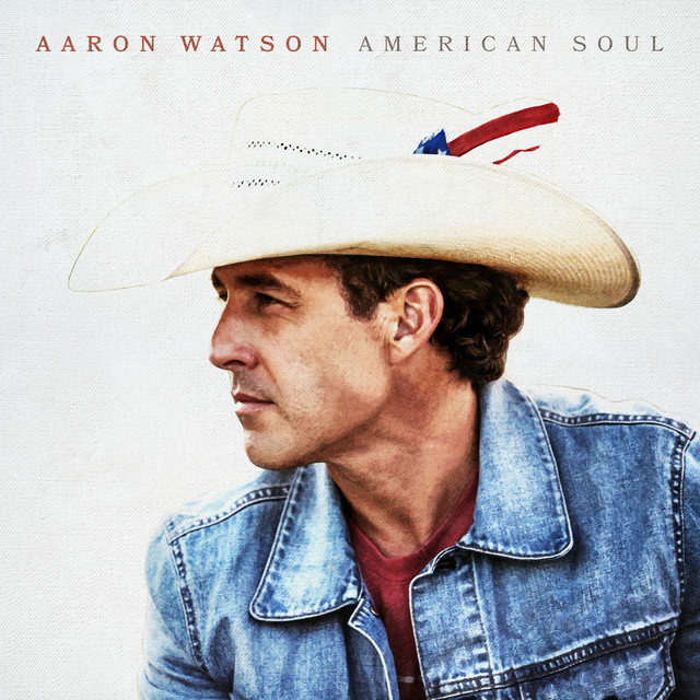 The album cover for American Soul by Aaron Watson