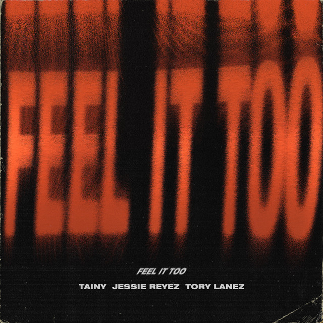 The album cover for Feel It Too by Tainy, Jessie Reyez & Tory Lanez