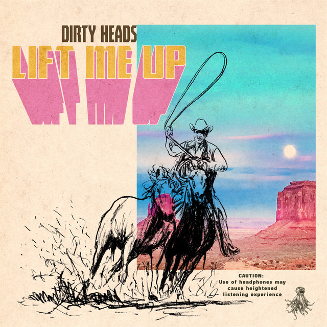 The album cover for Lift Me Up by Dirty Heads